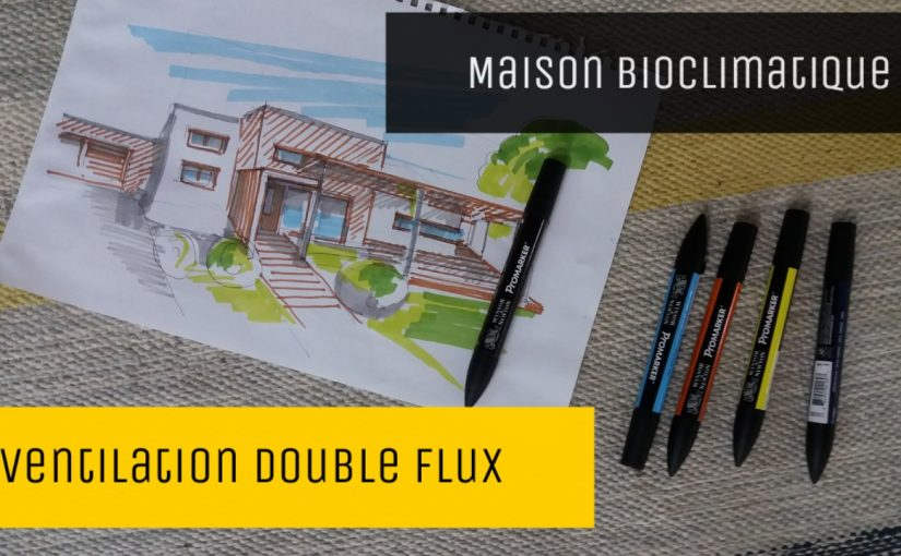 maison bioclimatique ventilation double flux